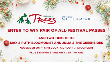 CONTEST COMPLETE  Enter to win All-Festival Passes to Festival of Trees!