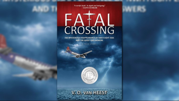 While searching for NWA Flight 2501, Valerie van Heest was writing a book about it entitled, 'Fatal Crossing: The Mysterious Disappearance of NWA Flight 2501 and the Quest for Answers.'