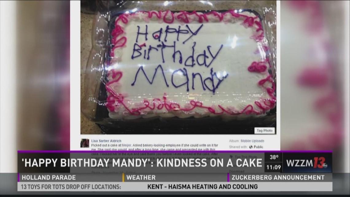 Happy Birthday Mandy Kindness On A Meijer Cake Wzzm13