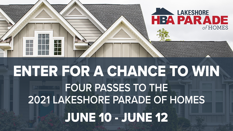 Enter for a chance to win tickets to the Lakeshore Parade of Homes!